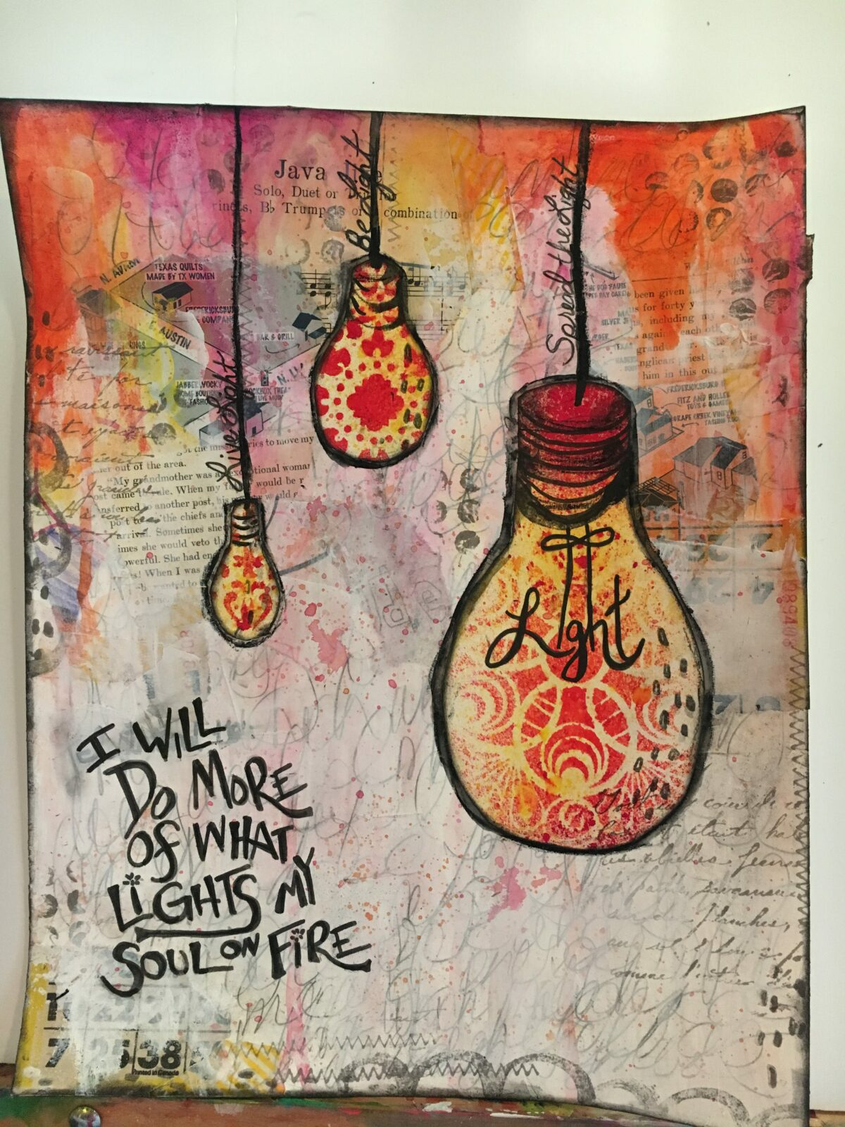 I will do more of what lights my soul on fire